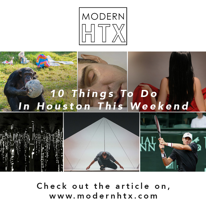 10 Things To Do In Houston This Weekend