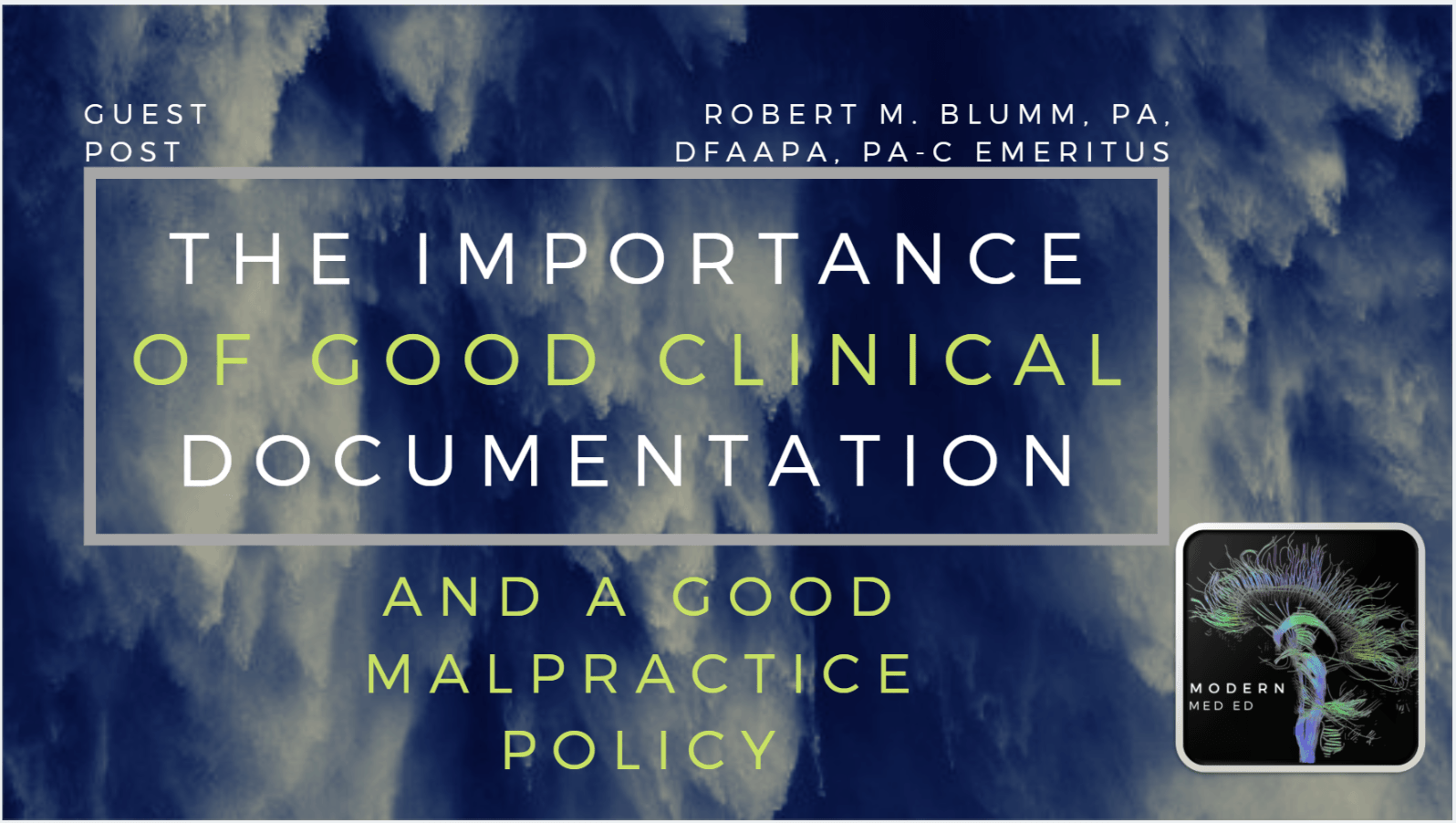 Importance of Good Clinical Documentation and Malpractice Policy Blumm May 2019