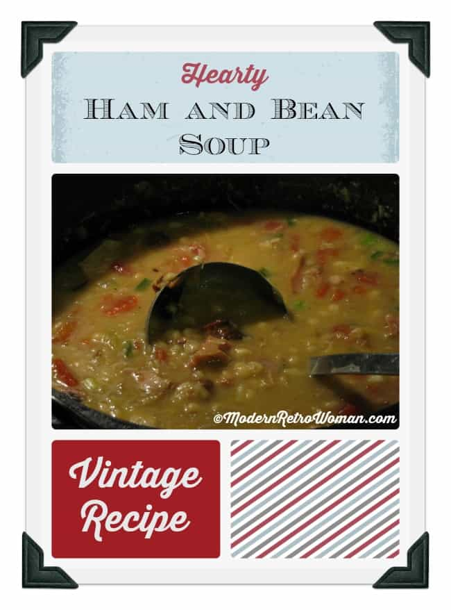 Hearty Ham and Bean Soup Vintage Recipe ModernRetroWoman.com