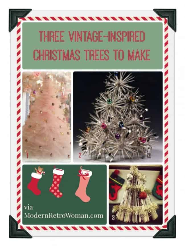 Image of three vintage inspired Christmas trees to make modernretrowoman.com