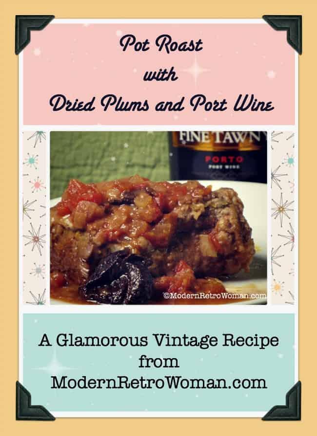 Pot Roast with Dried Plums and Port Wine Vintage Recipe ModernRetroWoman.com