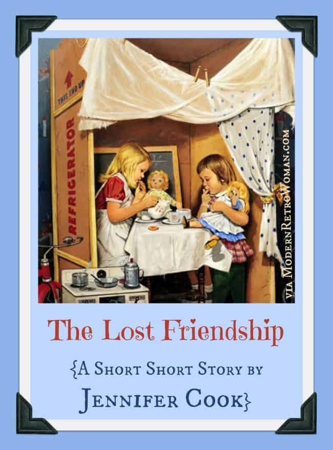 The Lost Friendship Short Story Jennifer Cook ModernRetroWoman.com Collage