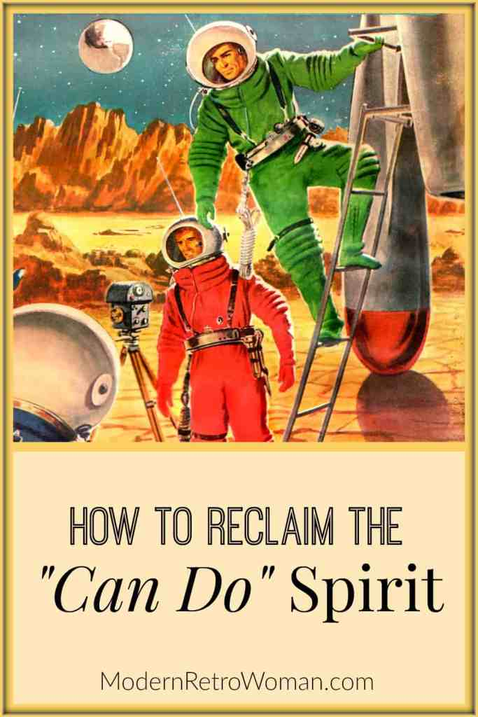 How to Reclaim the Can Do Spirit ModernRetroWomancom