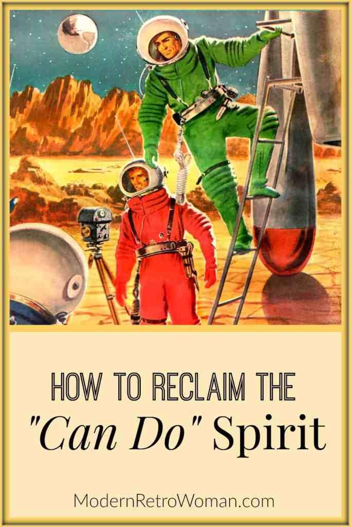 How to Reclaim the Can Do Spirit ModernRetroWomancom