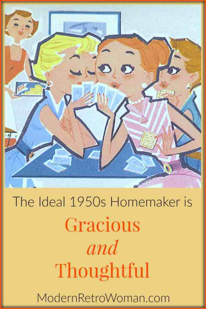 The Ideal 1950s Homemaker is Gracious and Thoughtful ModernRetroWoman.com Pin