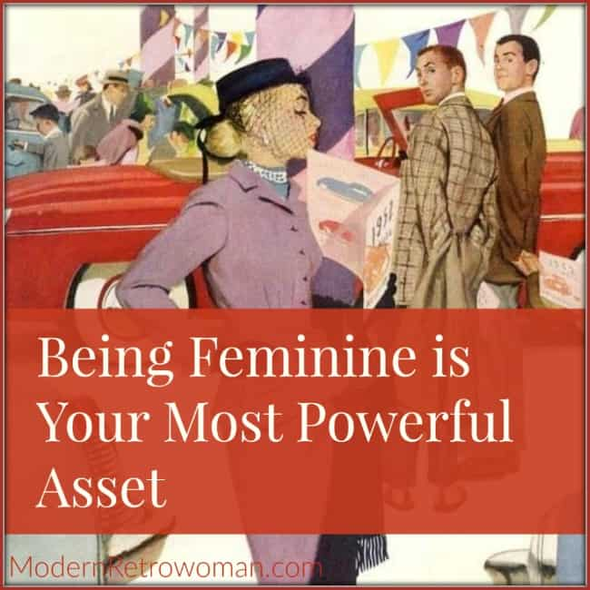 Being Feminine is Your Most Powerful Asset ModernRetroWoman.com blog image