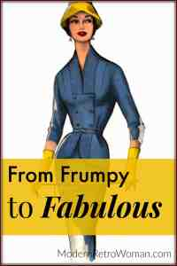 How to Go From Frumpy to Fabulous blog post on ModernRetroWoman.com Pin
