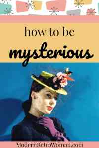 Have you ever noticed how classy and elegant women understand that being a lady means they are a bit mysterious because they don't overshare? Here are my ideas on how to be mysterious while also being authentic: Glamorous Whole Life Makeover: How To Be Mysterious ModernRetroWoman.com #HowToBeALady #SecretsofElegance #HowToBeClassyWomenRules #HowToBeAClassyLady #1950sLifestyle #CharmSchool