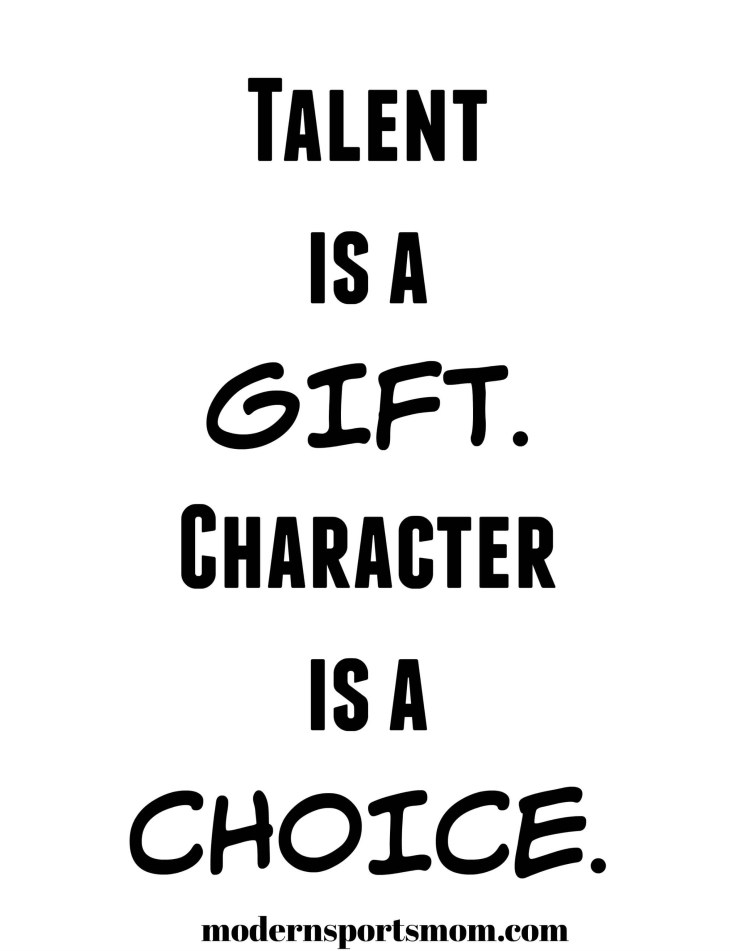 Talent & Character Quote - one of 6 Inspirational Printables for Sports Families at Modernsportsmom.com