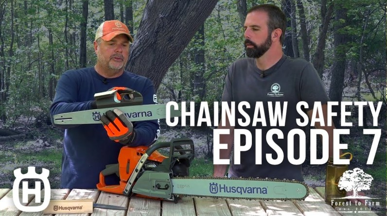 Chainsaw Safety | Reactive Forces | Episode 7 | Forest to Farm