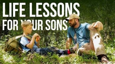 Life/Survival Lessons for your Sons | ON Three