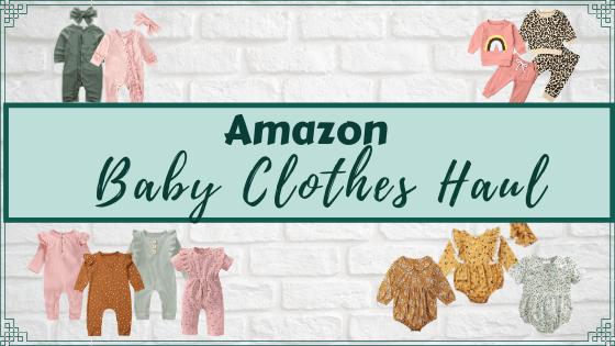 Amazon Baby Clothes Haul