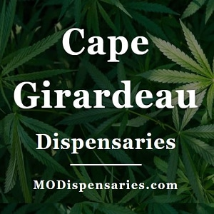 Cape Girardeau Missouri Marijuana Dispensaries