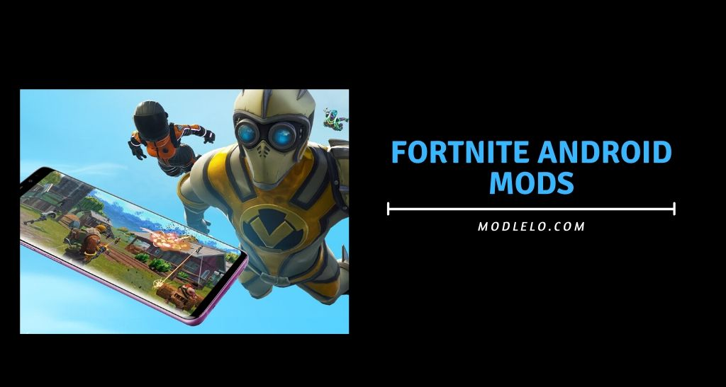 fortnite android mods