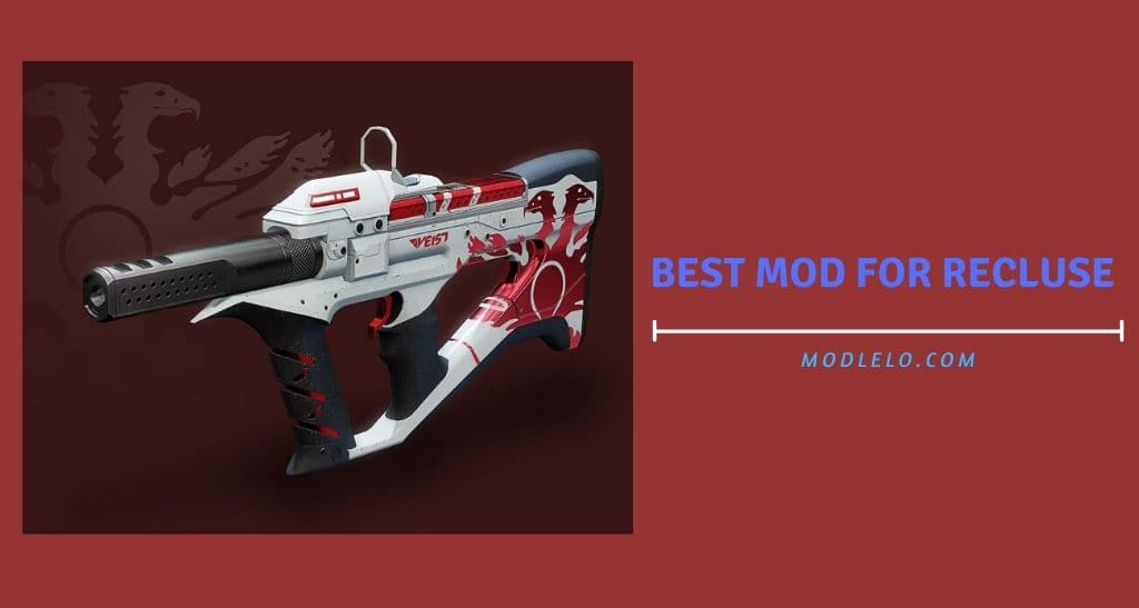 best mod for recluse