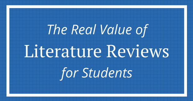 The real value of lit reviews for students