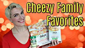 cheezy modvegan family favorites
