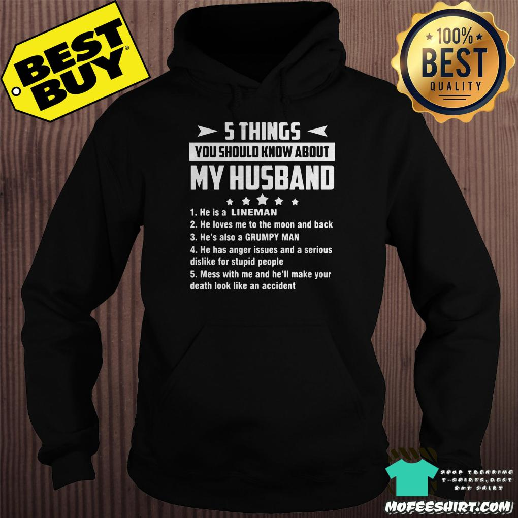 5 things you should know about my husband he is a lineman hoodie - 5 things you should know about my husband he is a lineman shirt