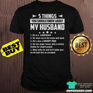 5 things you should know about my husband he is a lineman shirt