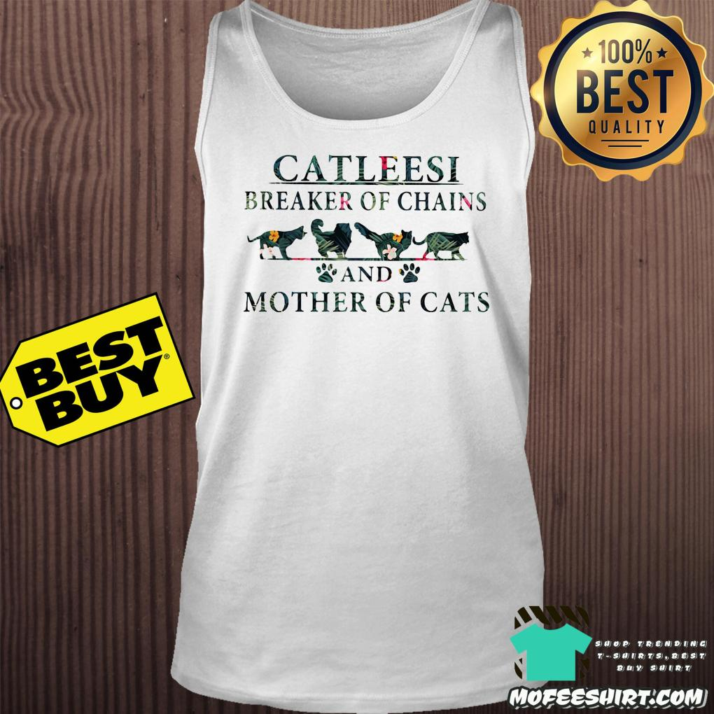 catleesi breaker of chains and mother of cats tank top - Catleesi breaker of chains and mother of cats shirt