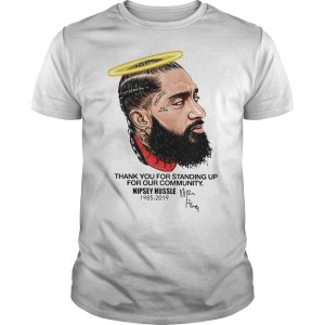 RIP Rapper Nipsey Hussle 1985-2019 thank you for standing up for our community shirt