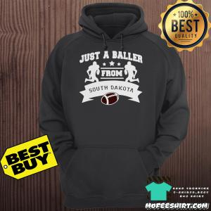 Just a Baller from South Dakota Football Player Shirt