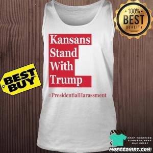 Kansans stand with Trump Presidential Harassment shirt