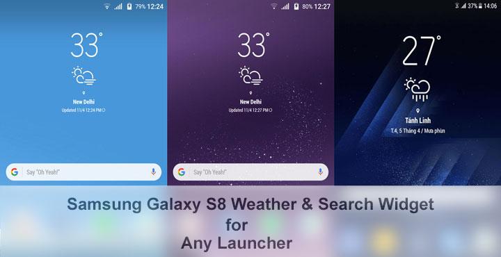 [مود] ويدجت الطقس والبحث من Galaxy S8 لكل أجهزة أندرويد | بدون روت