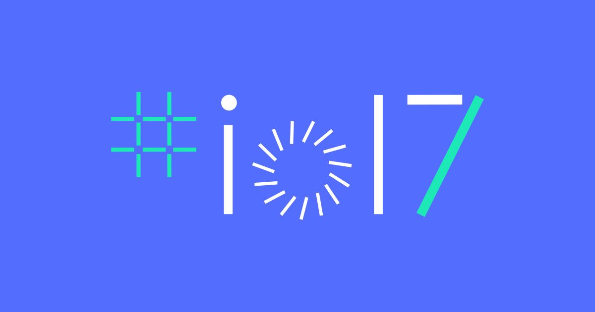 مؤتمر Google IO 2017 | كل شئ عنه في مكان واحد