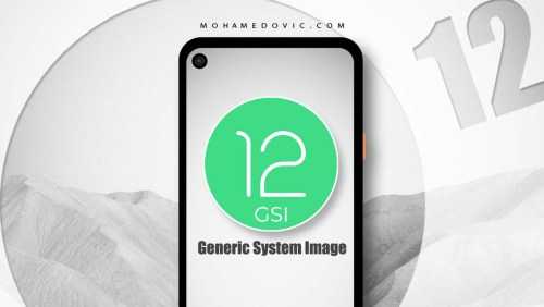 تحميل تحديث اندرويد 12 نسخة GSI لجميع هواتف اندرويد
