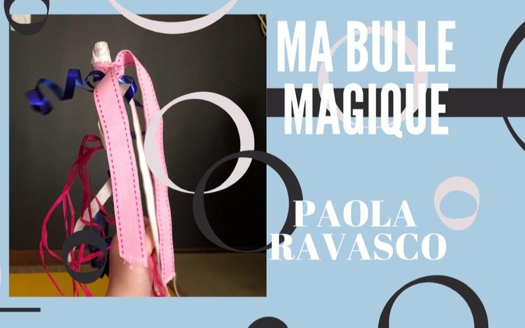 """Atelier """"Ma Bulle Magique"""" à Fouesnant avec Paola RAVASCO"""
