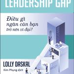 The Leadership Gap – Điều gì ngăn cản bạn trở nên vĩ đại?