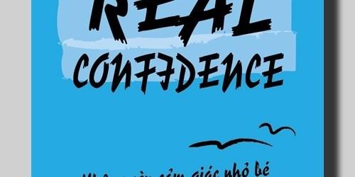 Real Confidence: Không còn cảm giác nhỏ bé và bắt đầu trở nên can đảm