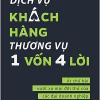 Dịch Vụ Khách Hàng – Thương Vụ 1 Vốn 4 Lời