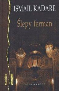 Slepy-ferman_Ismail-Kadare,images_big,19,978-83-61388-01-2