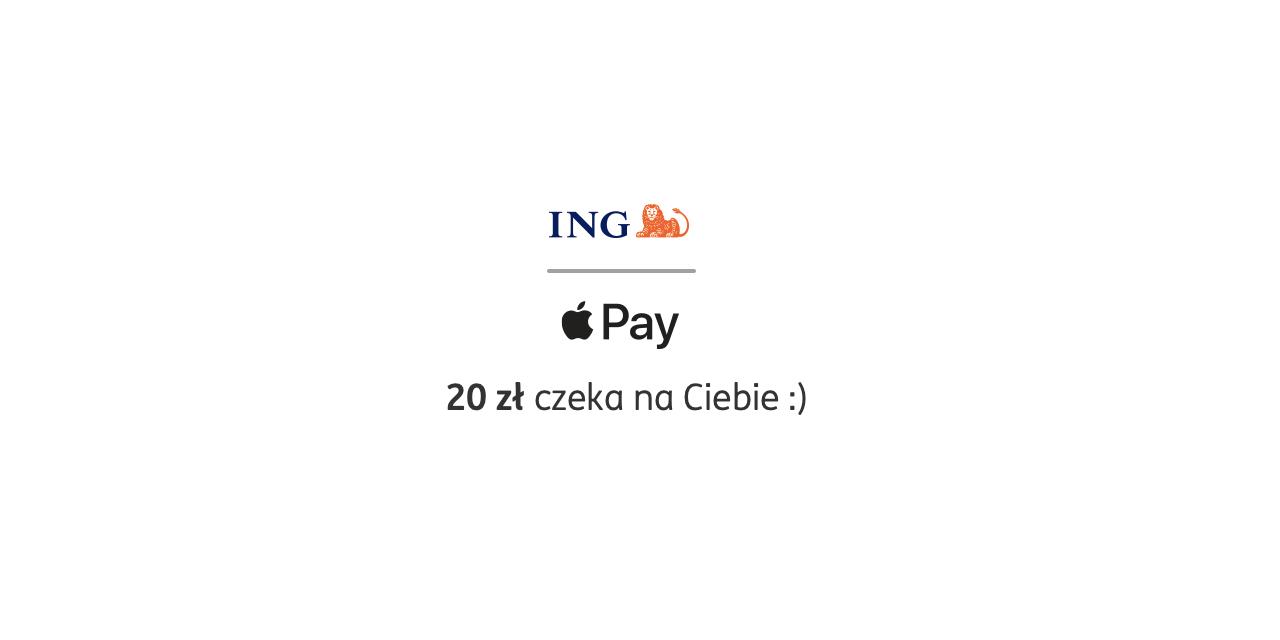 Apple Pay: 20 zł czeka na Ciebie w ING