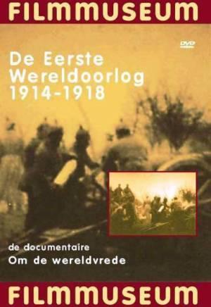 Eerste Wereldoorlog 1914-1918 - Om de wereldvrede
