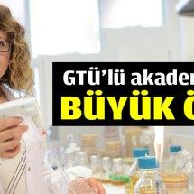 GTÜ'lü akademisyene büyük ödül !