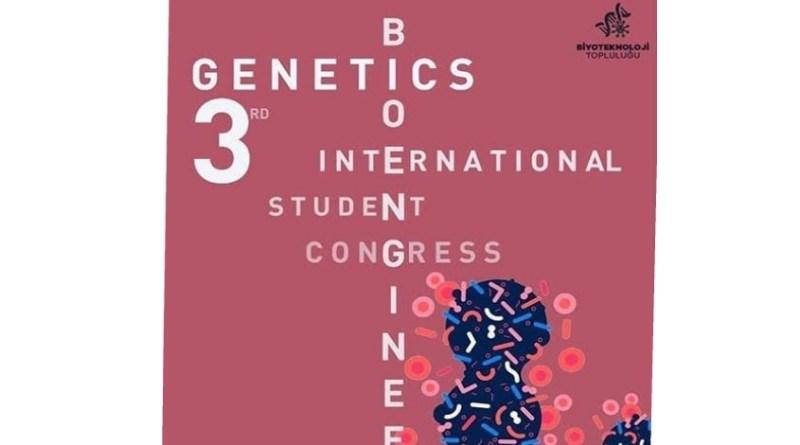 3.Uluslararası Genetik ve Biyomühendislik Öğrenci Kongresi