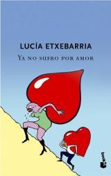 Ya no sufro por amor, libro de Lucía Etxebarria