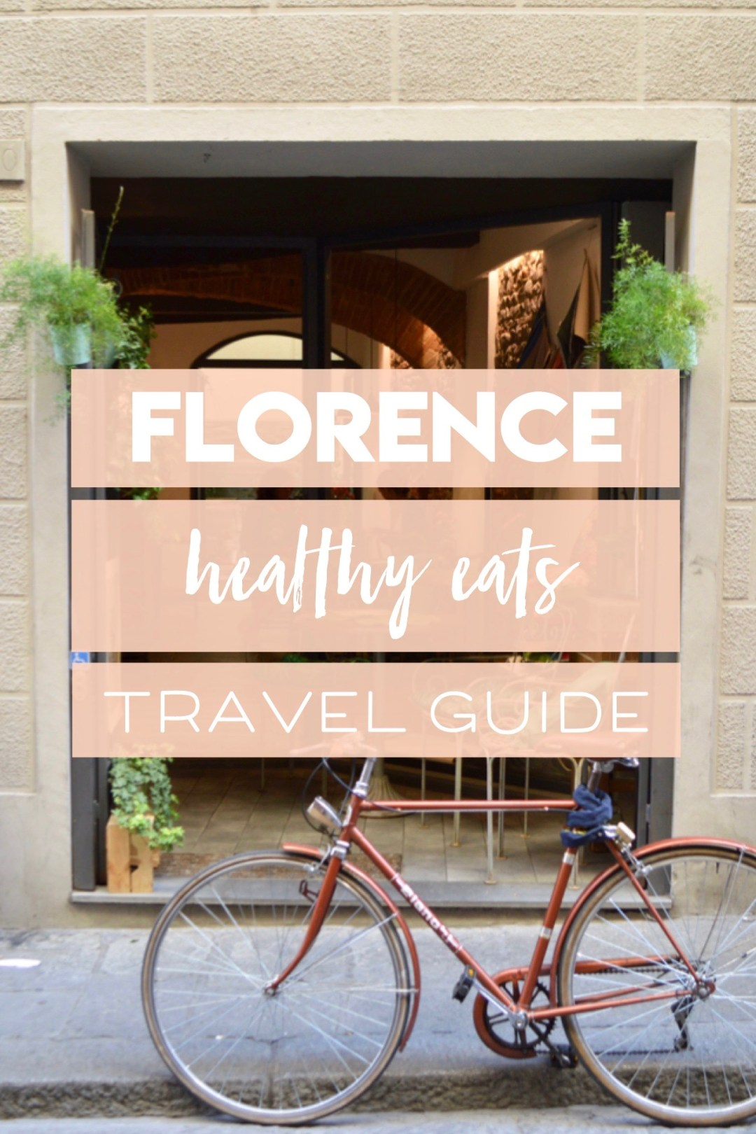 Healthy restaurant travel guide for Florence, Italy | gluten free, paleo, vegan options to stay healthy while traveling!