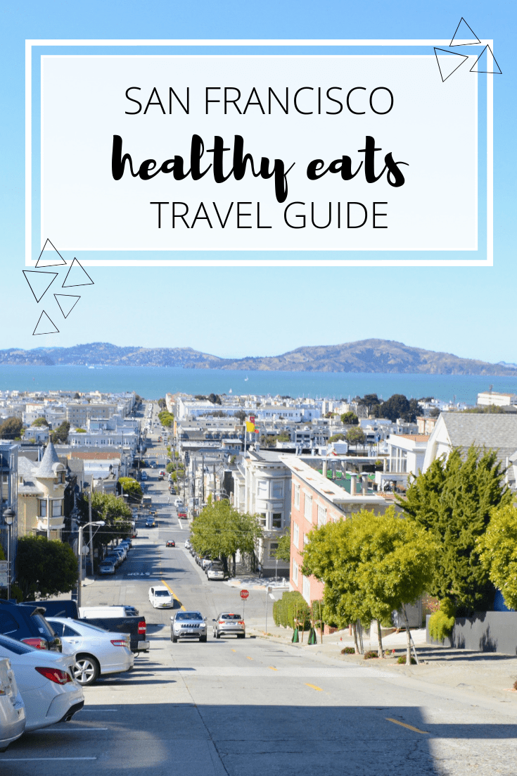 Healthy restaurant food guide for San Francisco | gluten free, vegan, vegetarian, paleo, whole 30, dairy free food travel guide for San Francisco, California