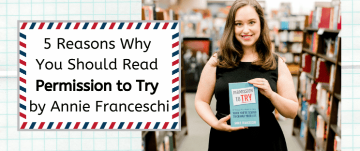 5 Reasons Why You Should Read Permission to Try by Annie Franceschi