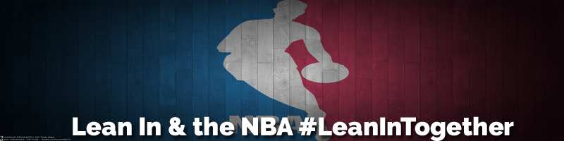 Lean In & the NBA #LeanInTogether