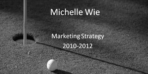Michelle Wie Brand Strategy Project