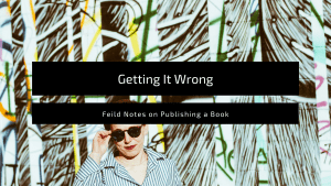 """featured image for blog post """"getting it wrong"""""""