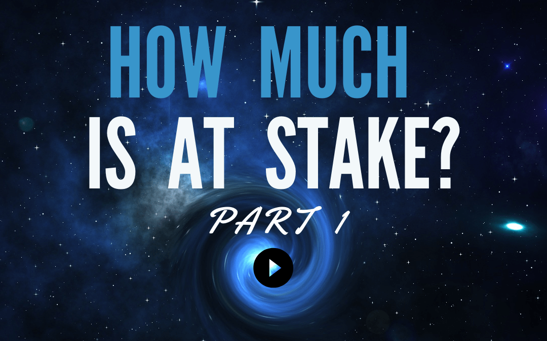 How Much Is At Stake? | Part 1