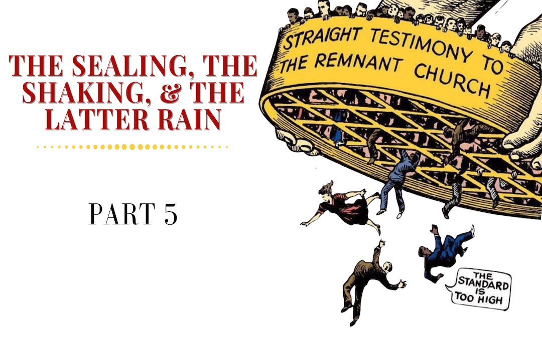 The Sealing, The Shaking & The Latter Rain Part 5