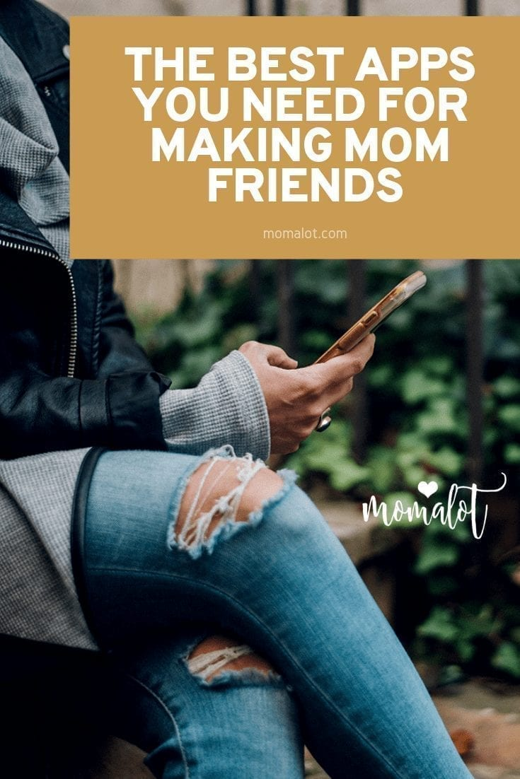 THE BEST APPS YOU NEED FOR MAKING MOM FRIENDS - pinterest