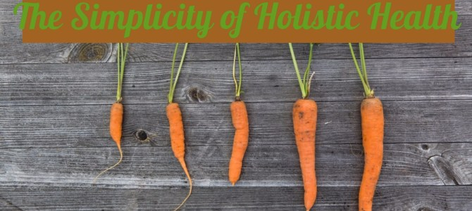 The Simplicity of Holistic Health